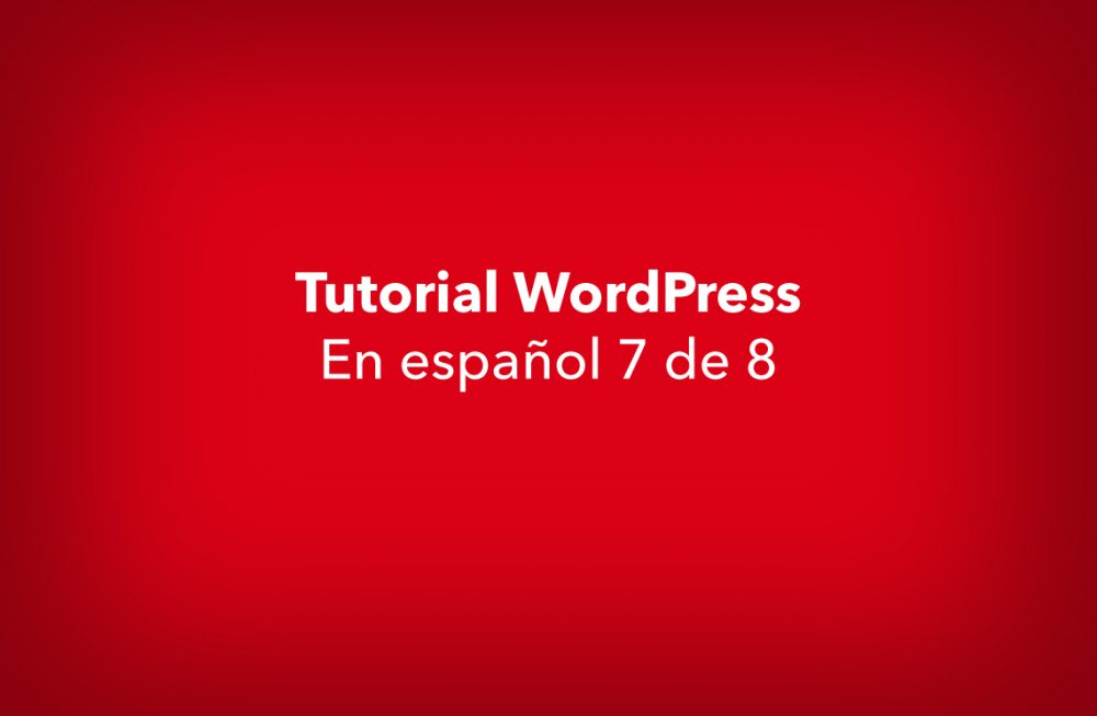 WordPress Tutorial 7 de 8