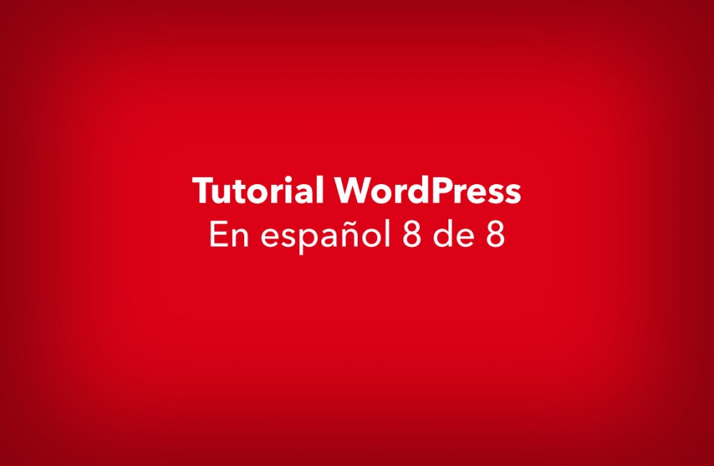Tutorial wordpress 8 de 8