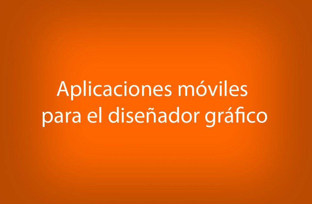 Aplicaciones para el diseñador gráfico